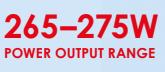 265-275W power output range
